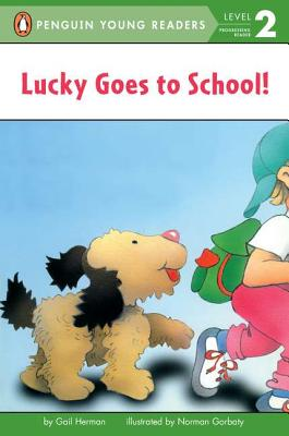 Lucky Goes to School! By Herman, Gail/ Gorbaty, Norman (ILT)