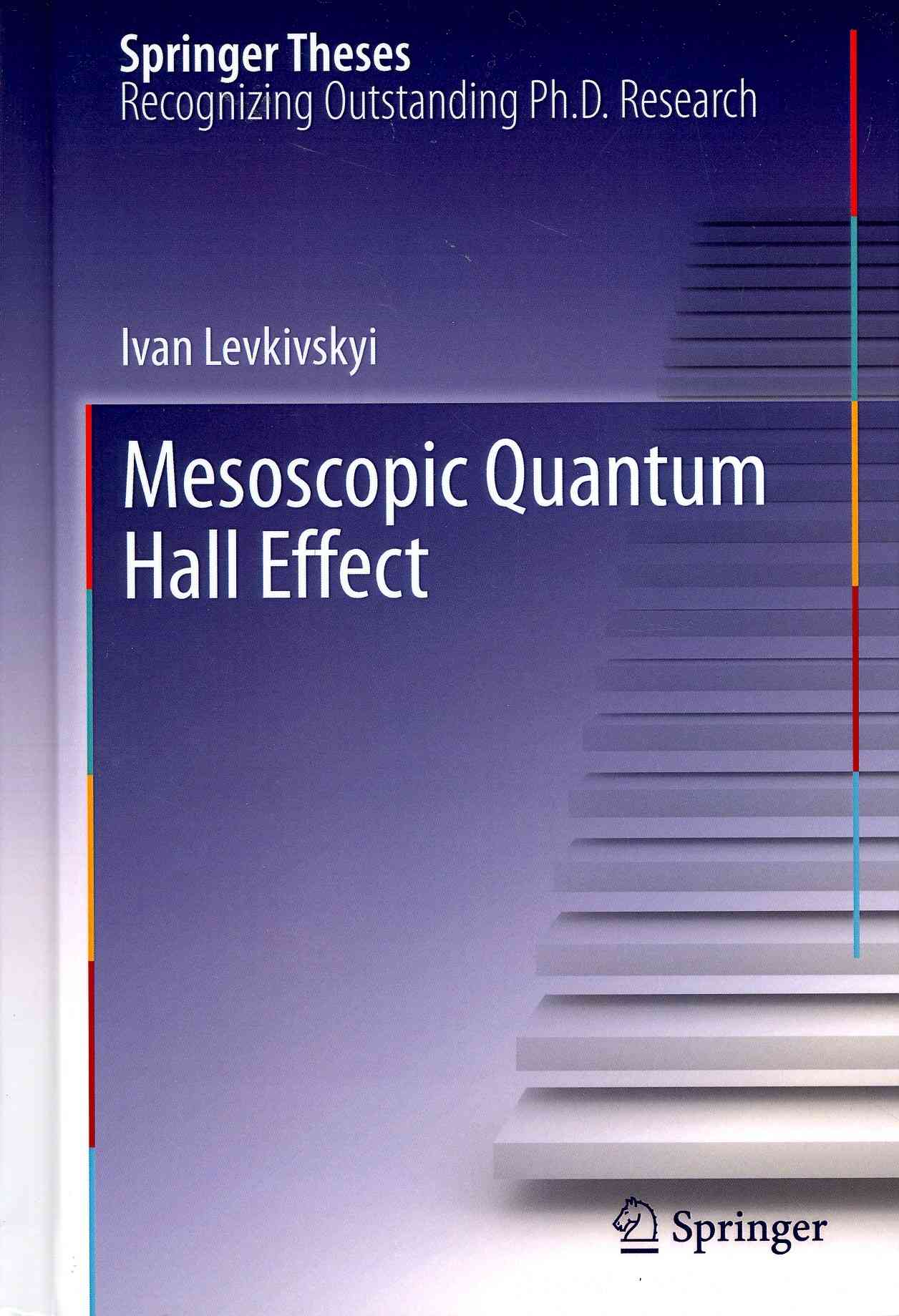 Mesoscopic Quantum Hall Effect By Levkivskyi, Ivan